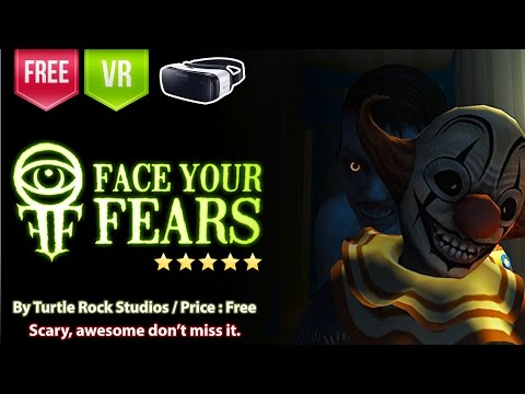 Face Your Fears - One of The Best Scary VR experience for Gear VR.
