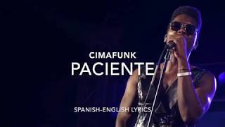 CIMAFUNK Paciente Letra Spanish-English Lyric  (Translation)