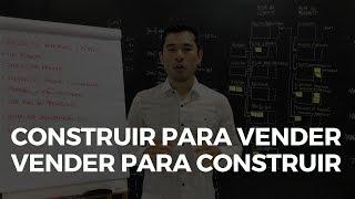 CONSTRUIR PARA VENDER E VENDER PARA CONSTRUIR | MARCELO AKIRA | 337 de 500