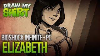 ELIZABETH (Bioshock Infinite) | Draw my Shirt Ep.03