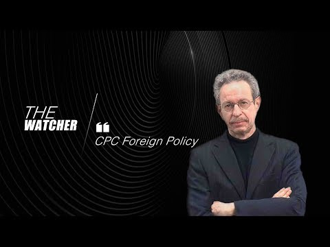 The Watcher: CPC Foreign Policy