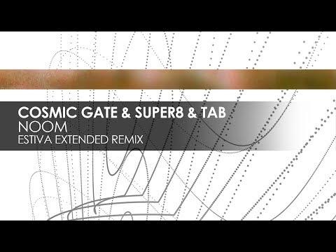 Cosmic Gate & Super8 & Tab - Noom (Estiva Extended Remix)