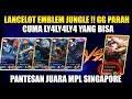 GG PARAH LY4LY4LY4 IS BACK LANCELOT EMBLEM JUNGLE - Mobile Legend Bang Bang