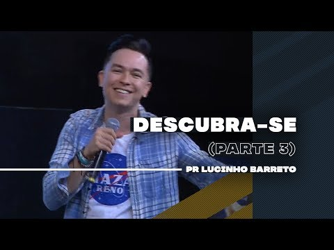 Descubra-se | Parte 3 | 03 | Pr. Lucinho from YouTube · Duration:  18 minutes 22 seconds