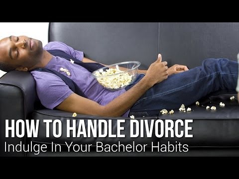 How To Handle Divorce: Endulge In Bachelor Habits