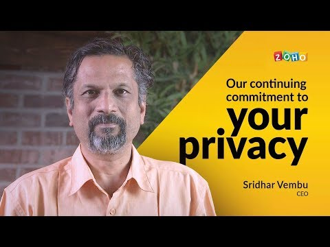 Our Continuing Commitment to Your Privacy - Sridhar Vembu, CEO Zoho Corp.