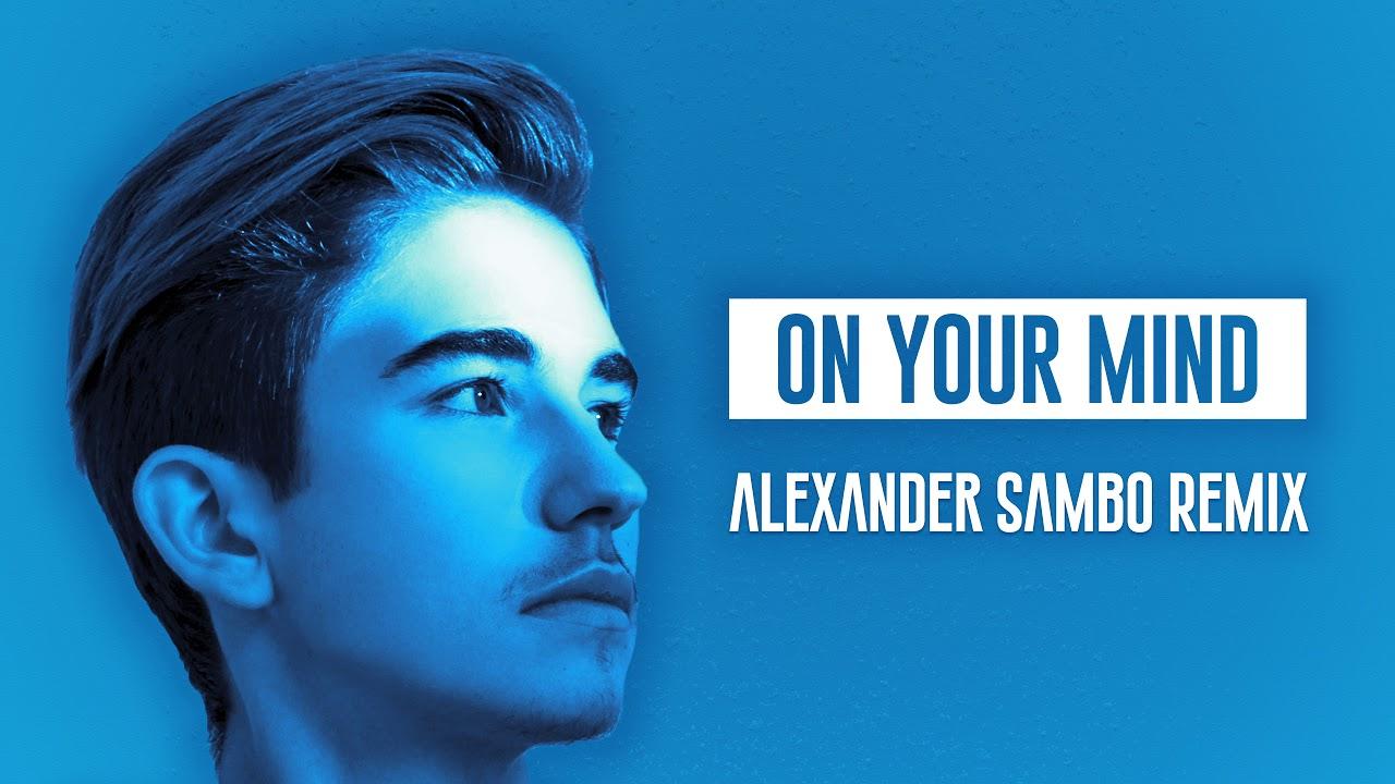 Sebastian Dobrincu - On Your Mind | Alexander Sambo Remix ...  |Dobrincu Sebastian