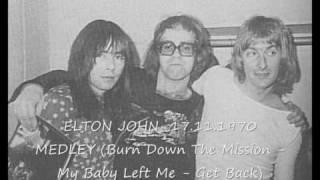 ELTON JOHN 17.11.70 Medley (PART 2) My Baby Left Me