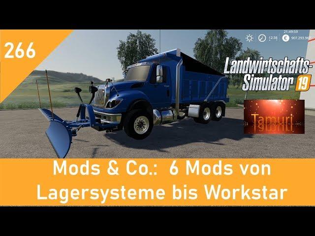LS19 Mods & Co.  #266  6 Mods von Lagersysteme bis Workstar mit Link Liste