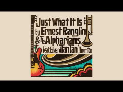 Just What It Is - Ernest Ranglin & The Alpharians ft. Edward 'TanTan' Thornton