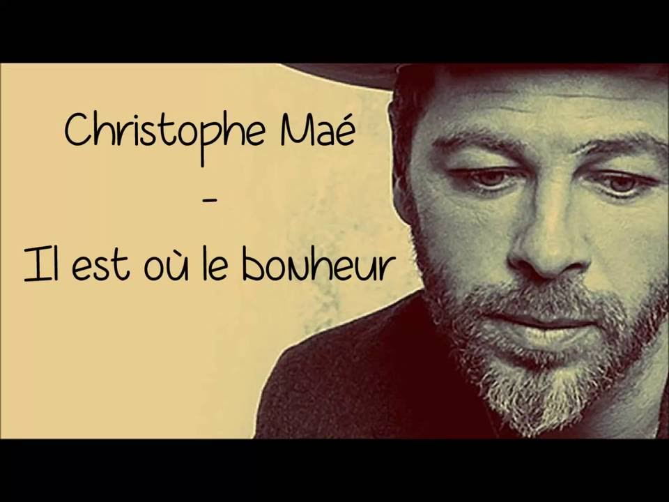 Christophe ma il est o le bonheur paroles lyrics youtube for Le ramonage est il obligatoire