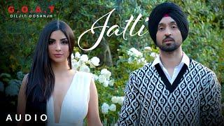 Diljit Dosanjh: Jatti (Audio) G.O.A.T. | Latest Punjabi Song 2020