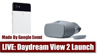 LIVESTREAM: Daydream View 2, Pixel 2 Launch Event - Made By Google - Oct. 4