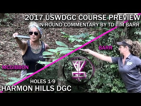 2017 USWDGC Course Preview #1 - Harmon Hills DGC: Holes 1-9 (Barr/McGibbon. Commentary: Tim Barr)