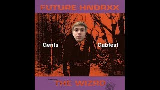 Gents Gabfest Album Review - Future Hndrxx Presents: The Wizrd