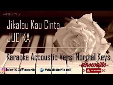 Judika - Jikalau Kau Cinta Karaoke Akustik Versi Normal Keys (Versi Nada Asli)