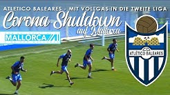 Corona Shutdown auf Mallorca - Zu Gast bei Atletico Baleares
