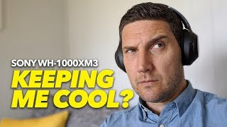 Sony WH-1000XM3 Review: How to keep cool with the ANC King!