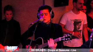 BB BRUNES - Coups et Blessures - Live - C