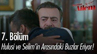 Hulusi ve Selim'in arasındaki buzlar eriyor! - Kocaman Ailem 7. Bölüm