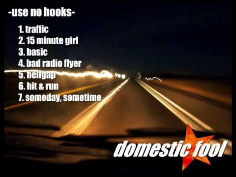 Domestic Fool - Use No Hooks (Full Album)
