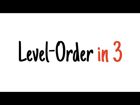 Level-order tree traversal in 3 minutes