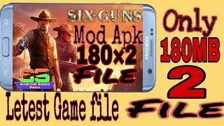 Six Guns Mod Apk|| highly compressed 180 Mb only||