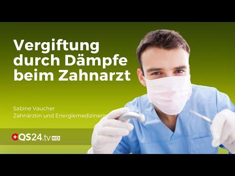 Die Vergiftung durch Dämpfe beim Zahnarzt | Zahnärztin Sabine Vaucher | QS24 Gesundheitsfernsehen