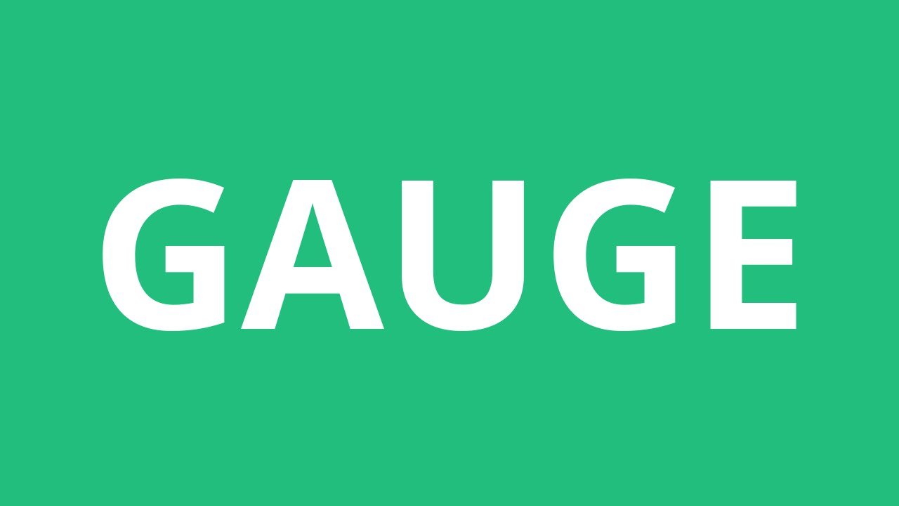 How To Pronounce Gauge - Pronunciation Academy