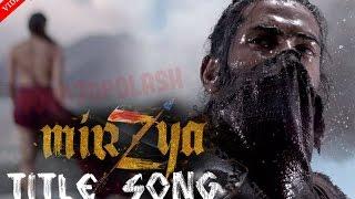 Mirzya Title Song Full Video HD | Ft. Harshvardhan Kapoor, Saiyami Kher | by , Daler mehndi