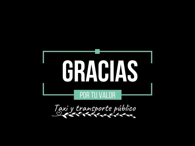 #GraciasXTuValor, profesionales del taxi y el transporte público