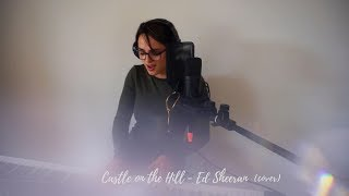 Castle On The Hill - Ed Sheeran (Cover by EszterV)