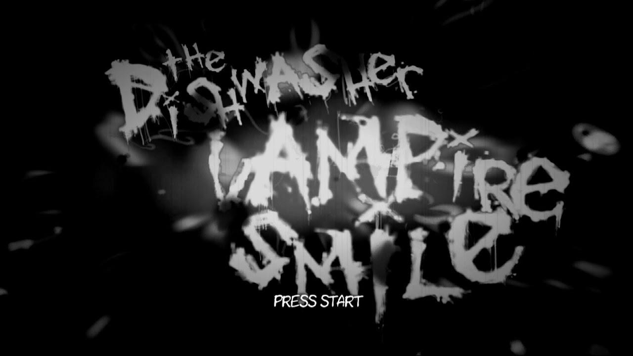 The Dishwasher Vampire Smile Playthrough Omodos Execution 3