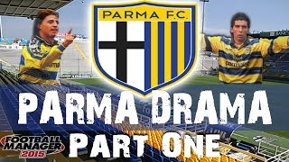 New Series | Parma Drama | Part 1 | Football Manager 2015