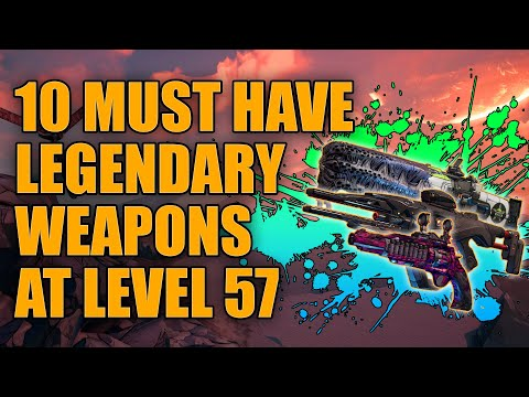 Borderlands 3 | 10 Must Have Legendary Weapons At Level 57 - Best Legendaries
