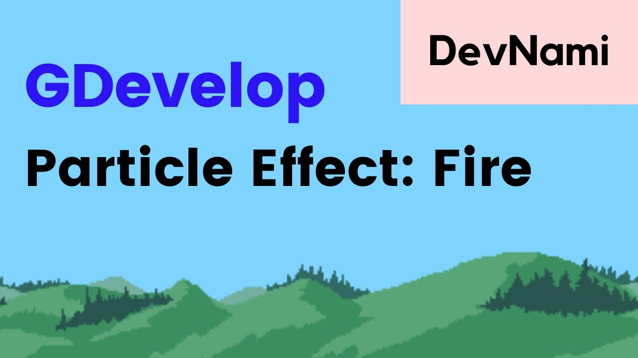 GDevelop - How to Create Particle Effect of Fire