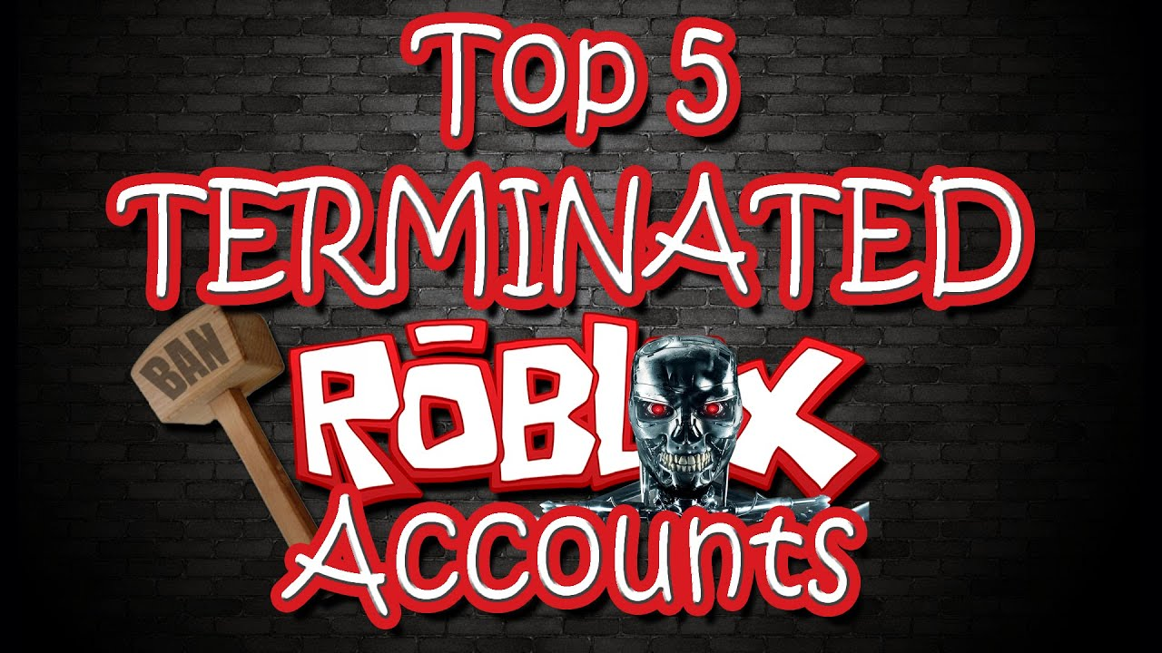 Top 5 Terminated Roblox Accounts - YouTube