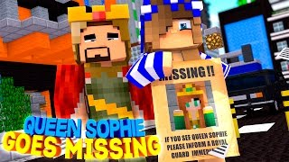 QUEEN SOPHIE GOES MISSING w/Little Carly and King Tom (Minecraft Custom Roleplay)