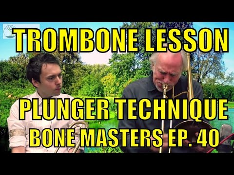 Trombone Lessons: Plunger Technique - Bone Masters: Ep. 40 - Ed Neumeister - How to use Plunger