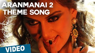 Aranmanai 2 Theme Song with Lyrics | Aranmanai 2 | Siddharth | Trisha | Hansika | Hiphop Tamizha