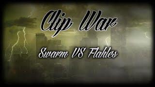 CLIP WAR - Swarm VS Flahles