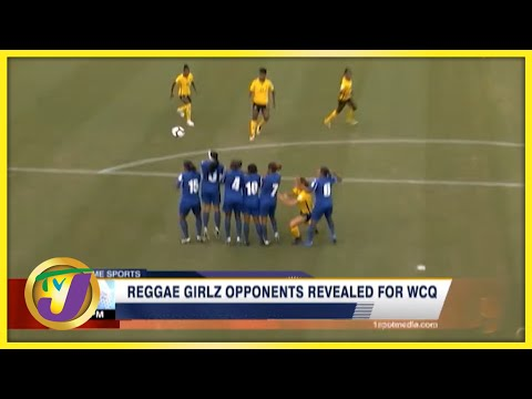 Reggae Girlz Opponents Revealed for World Cup Qualifiers - August 23 2021