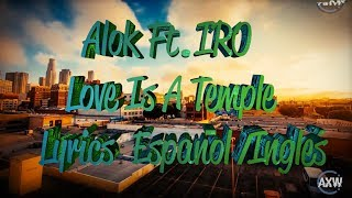 Скачать Alok Ft IRO Love Is A Temple Lyrics Español Inglés
