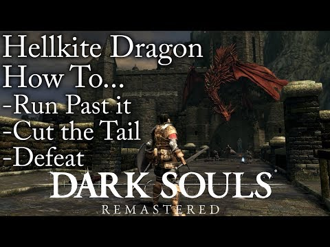 Dark Souls:Remastered | How To Run Past, Cut the Tail & Defeat Hellkite Dragon