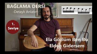 Ela Gözlüm Ben Bu Elden Gidersem (Detaylı Anlatım) - (Detaylı Kısa Sap Bağlama Dersi ve Solfej)