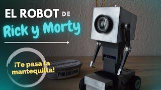Fabrico el ROBOT de RICK Y MORTY que te trae la mantequilla