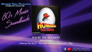 "You're The Duckiest - John Barry (""Howard The Duck"", 1986)"