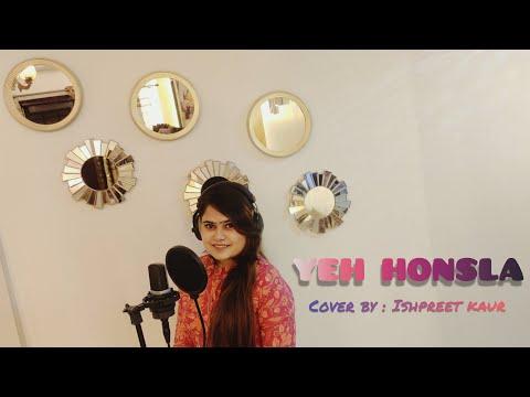 Yeh Honsla   Ishpreet Kaur   Female Cover   Shafqat Amanat Ali   Dor