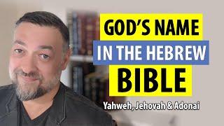 God's Name in tнe Hebrew Bible: Yahweh, Jehovah & Adonai