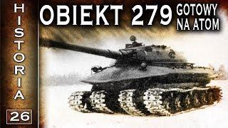 Obiekt 279 - gotowy na atomową zagładę - historia cz. 26